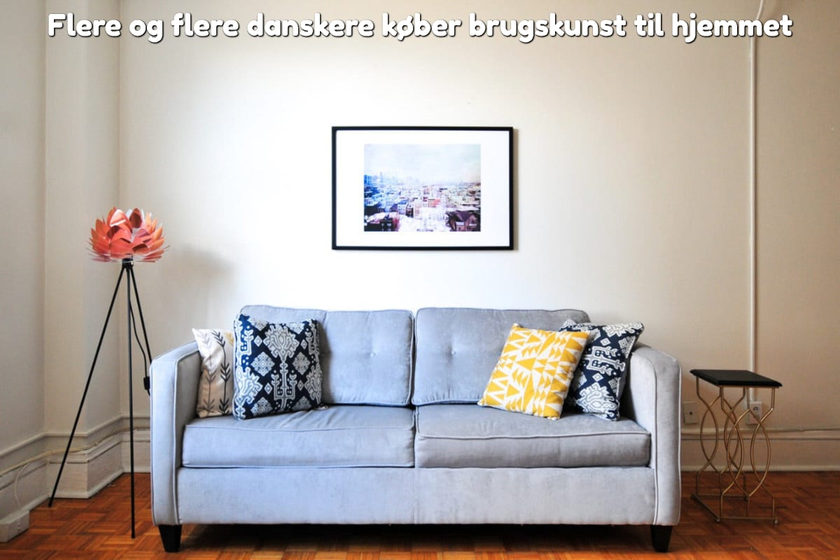 Flere og flere danskere køber brugskunst til hjemmet